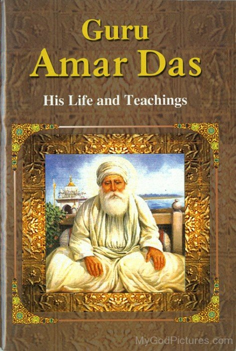 Guru Amar Das His Life And Teaching